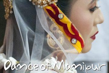 Dance of Manipur まだ見ぬインド、マニプール州