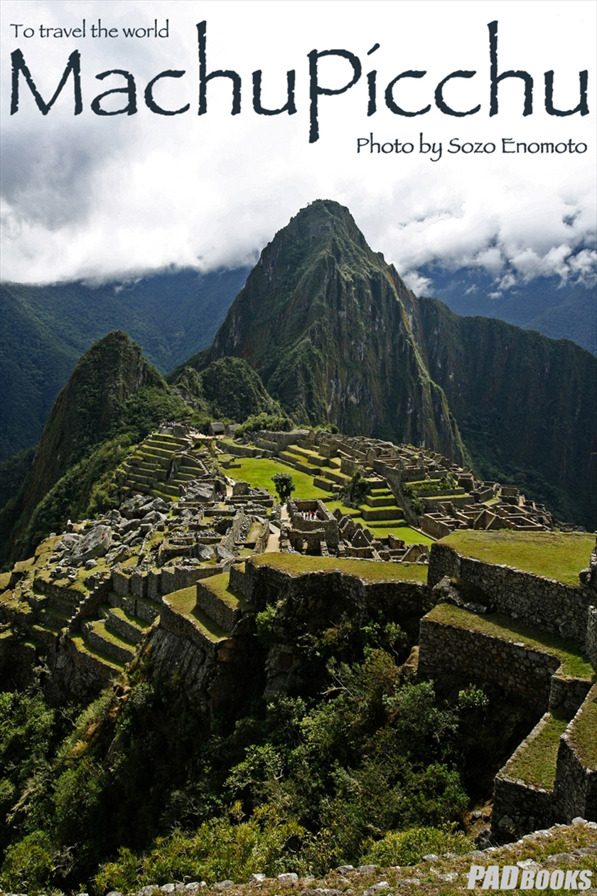 Machu Picchu ~マチュピチュ~